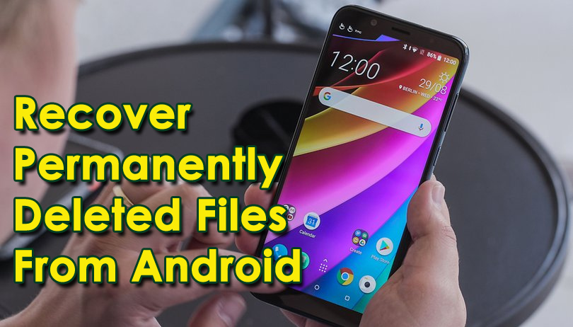 Recover Permanently Deleted Files From Android