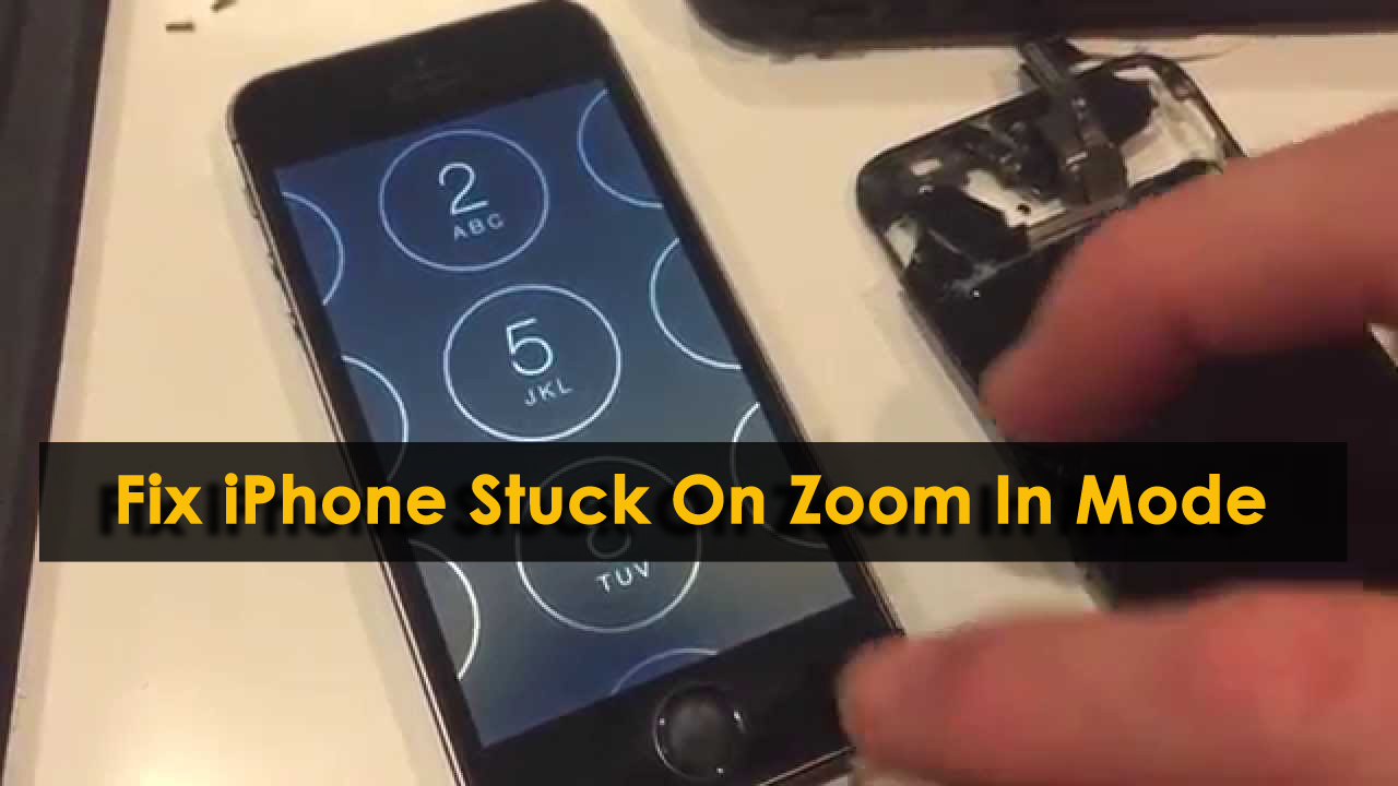 Fix iPhone Stuck On Zoom In Mode