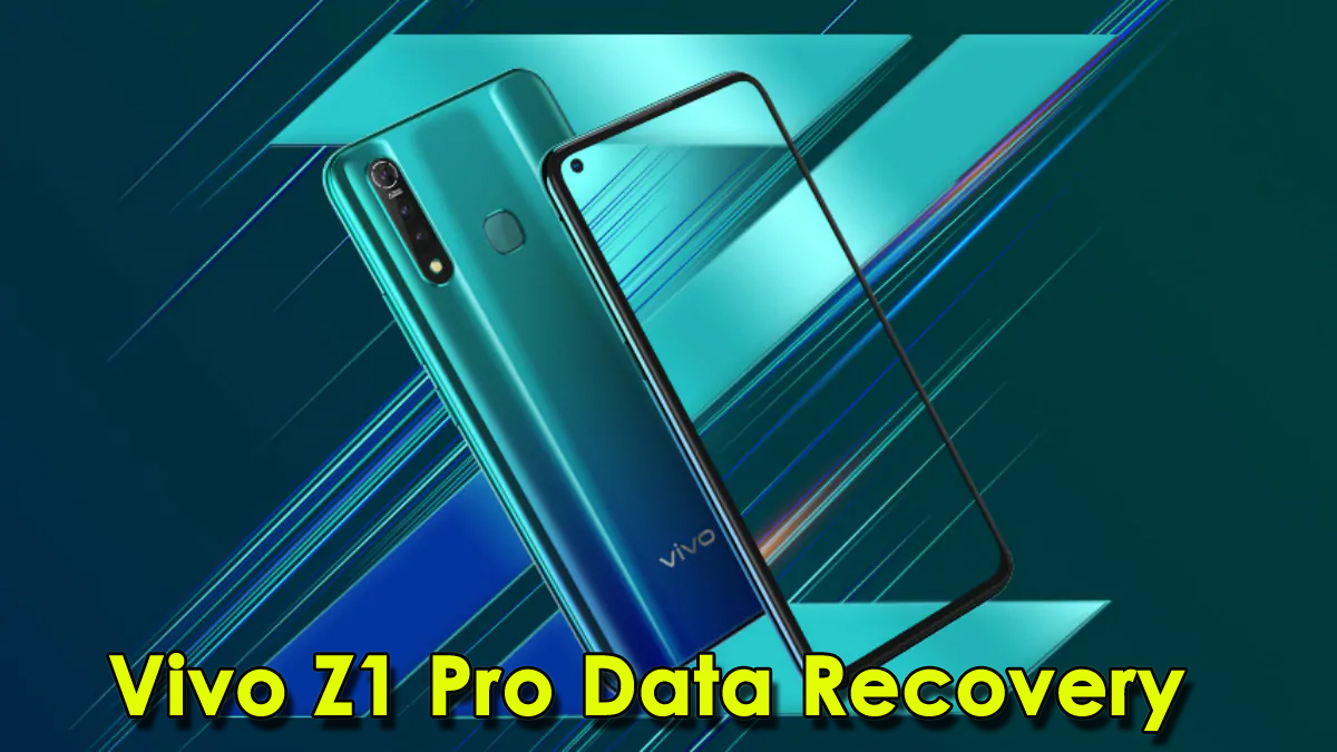 Recover Lost Data From Vivo Z1 Pro