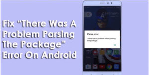 """Fix """"There Was A Problem Parsing The Package"""" Error On Android"""