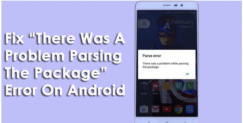 "Fix ""There Was A Problem Parsing The Package"" Error On Android"