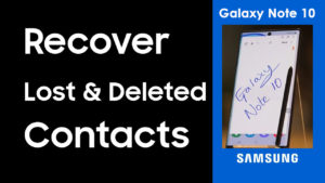 Recover Lost Contacts From Samsung Galaxy Note 10