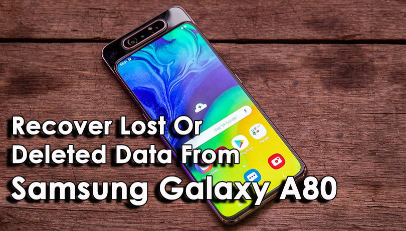 Recover Lost Or Deleted Data From Samsung Galaxy A80
