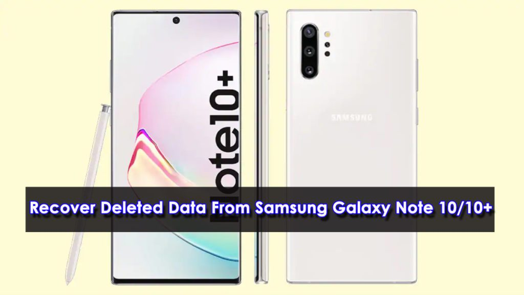 Recover Lost Or Deleted Data From Samsung Galaxy Note 10/10+