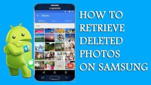 How To Retrieve Deleted Photos On Samsung