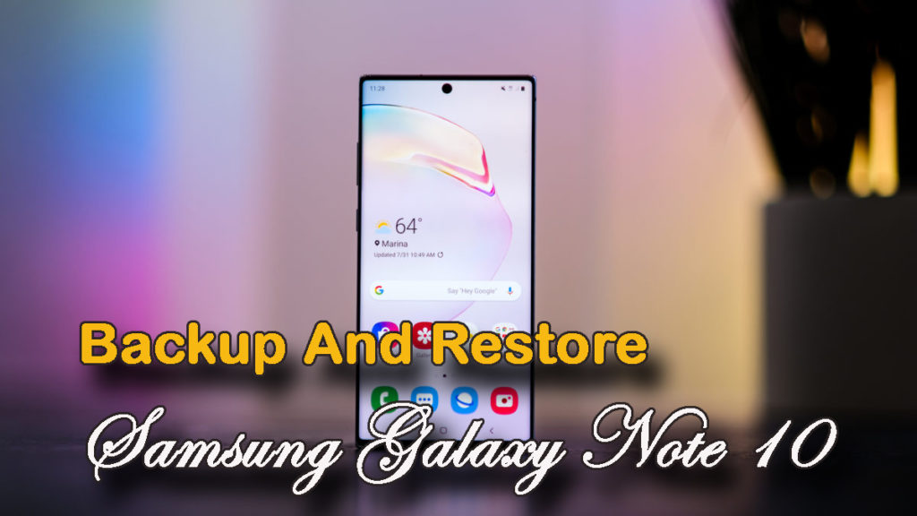Backup And Restore Samsung Galaxy Note 10