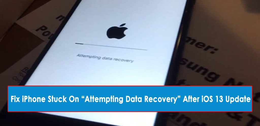 "Fix iPhone Stuck On ""Attempting Data Recovery"" After iOS 13 Update"