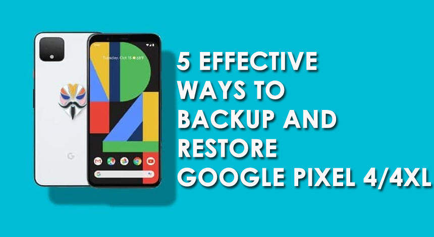 5 Effective Ways To Backup And Restore Google Pixel 4/4XL