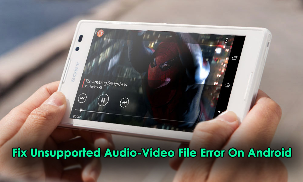 Fix Unsupported Audio-Video File Error On Android