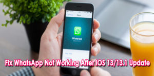 11 Solutions To Fix WhatsApp Not Working After iOS 13/13.1 Update