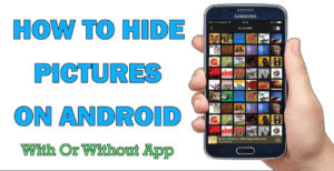 [4 Ways] How To Hide Pictures On Android Without App In 2020