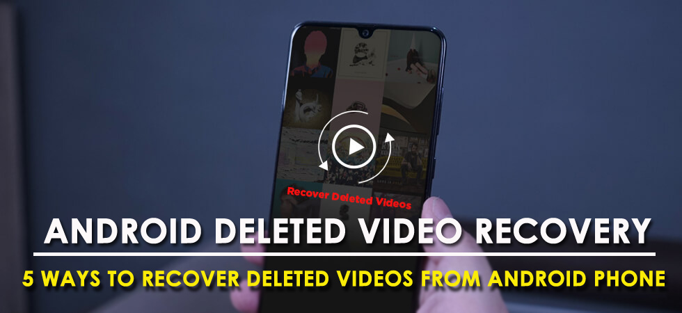 Android Deleted Video Recovery