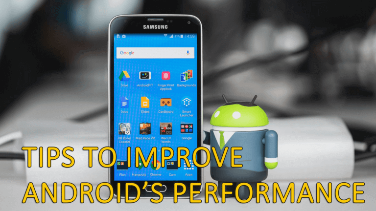 Tips To Increase Android Phone's Performance