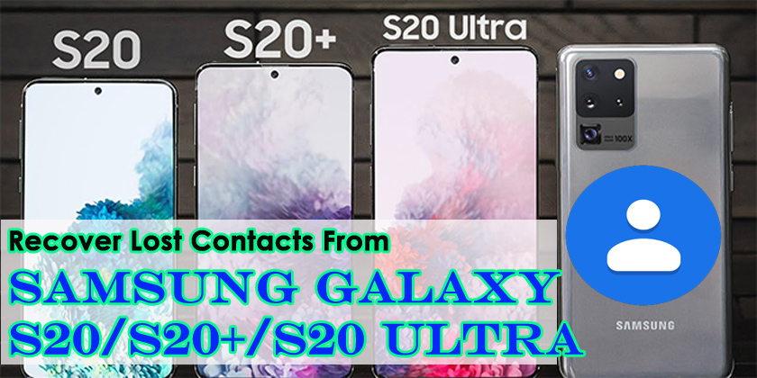 Recover Lost Contacts From Samsung Galaxy S20/S20+/S20 Ultra