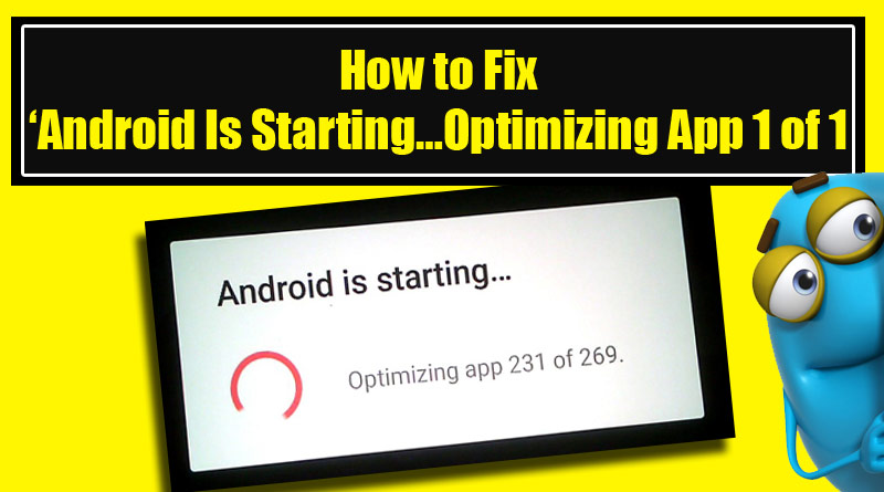 "Solve ""Android Is Starting Optimizing App 1 Of 1"" Error On Android"