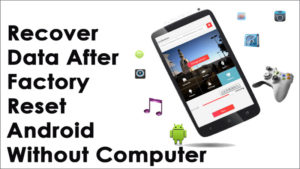 [GUIDE]- How To Recover Data After Factory Reset Android Without Computer