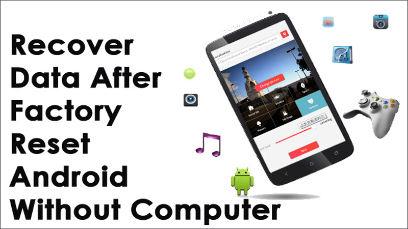 Recover Data After Factory Reset Android Without Computer