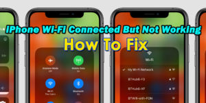 iPhone Wi-Fi Connected But Not Working- Here's The Solutions