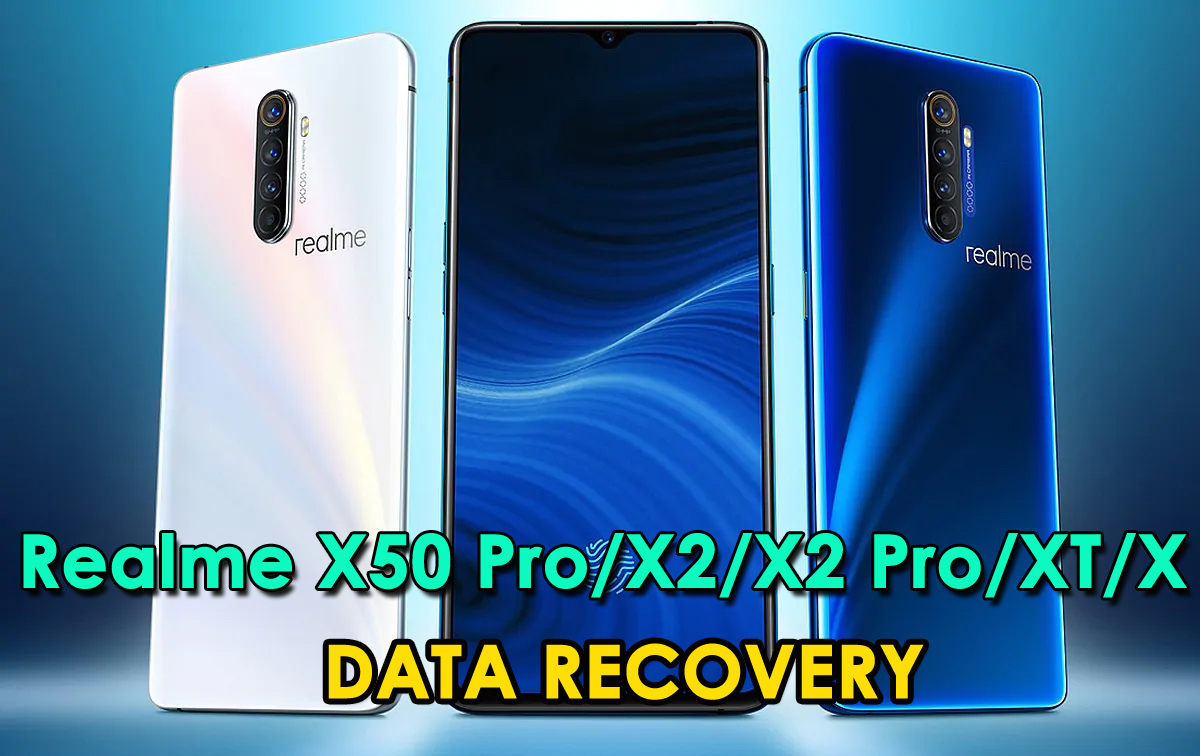 Recover Lost Data From Realme X50 Pro/X2/X2 Pro/XT/X