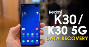 [4 Ways] How To Recover Lost Data From Redmi K30/K30 5G