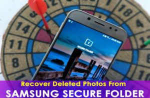 How To Recover Deleted Photos From Samsung Secure Folder- A Complete Guide