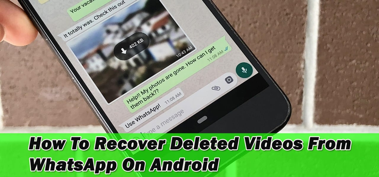 How To Recover Deleted Videos From Whatsapp On Android