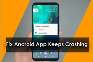 [Solved]- 9 Instant Ways To Fix Android App Keeps Crashing