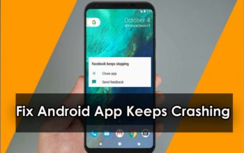 Fix Android App Keeps Crashing