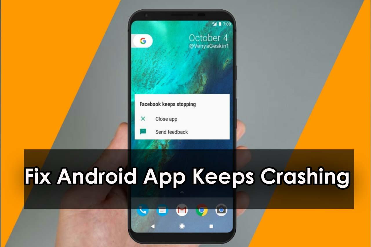 Fix Android App Keeps Crashing