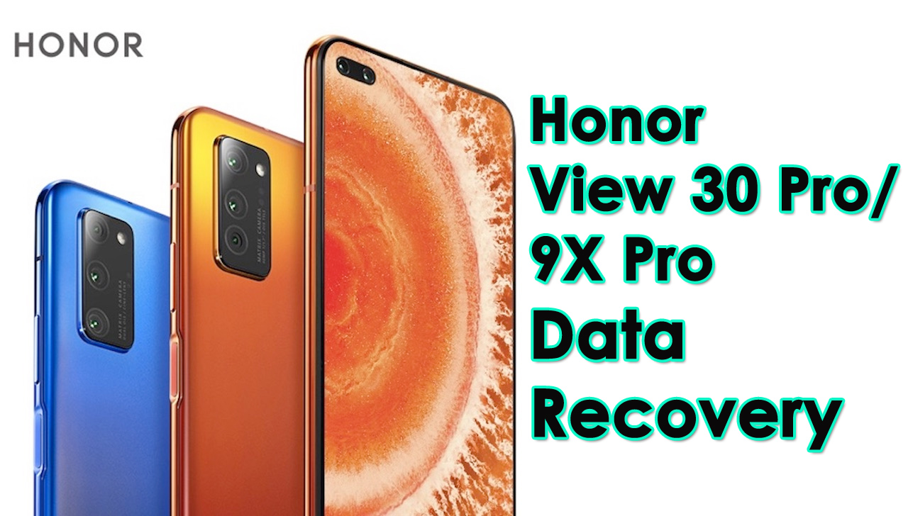 Recover Lost Data From Honor View 30 Pro And 9X Pro