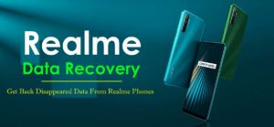 Realme Data Recovery- Get Back Disappeared Data From Realme Phones