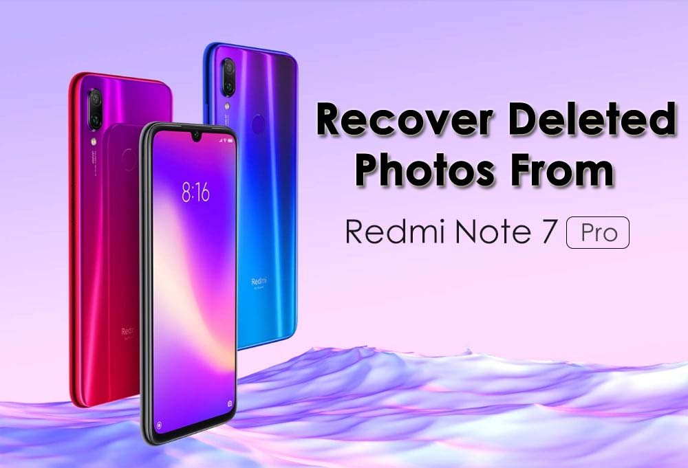 How To Recover Deleted Photos From Redmi Note 7 Pro [5 Ways]