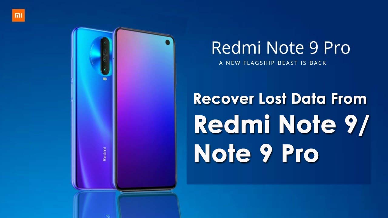 Recover Lost Data From Redmi Note 9 (Pro)