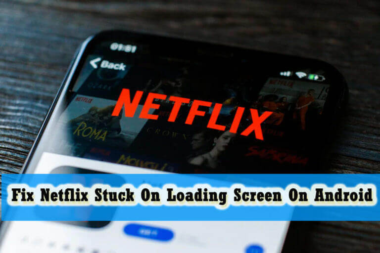 Netflix Stuck On Loading Screen On Android