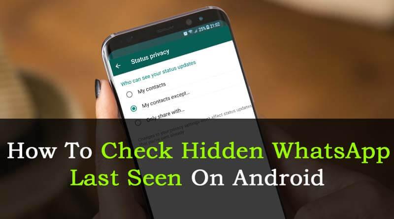Check Hidden WhatsApp Last Seen On Android