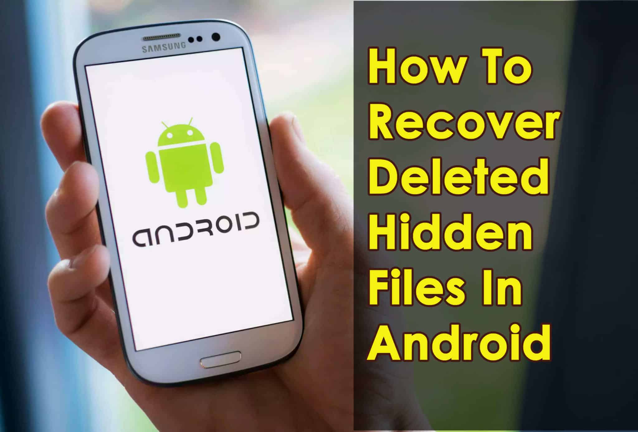 Recover Deleted Hidden Files In Android
