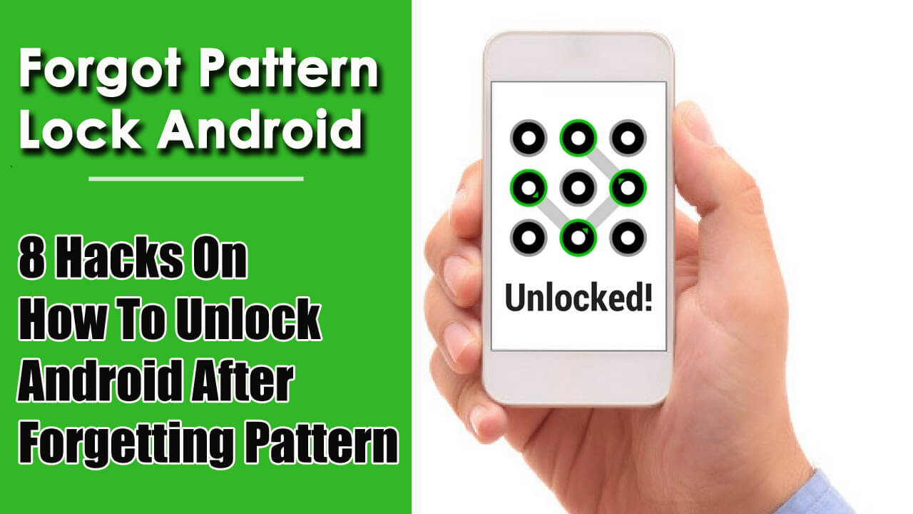 How To Unlock Android After Forgetting Pattern