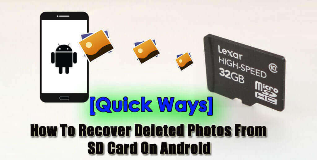 How To Recover Deleted Photos From SD Card On Android