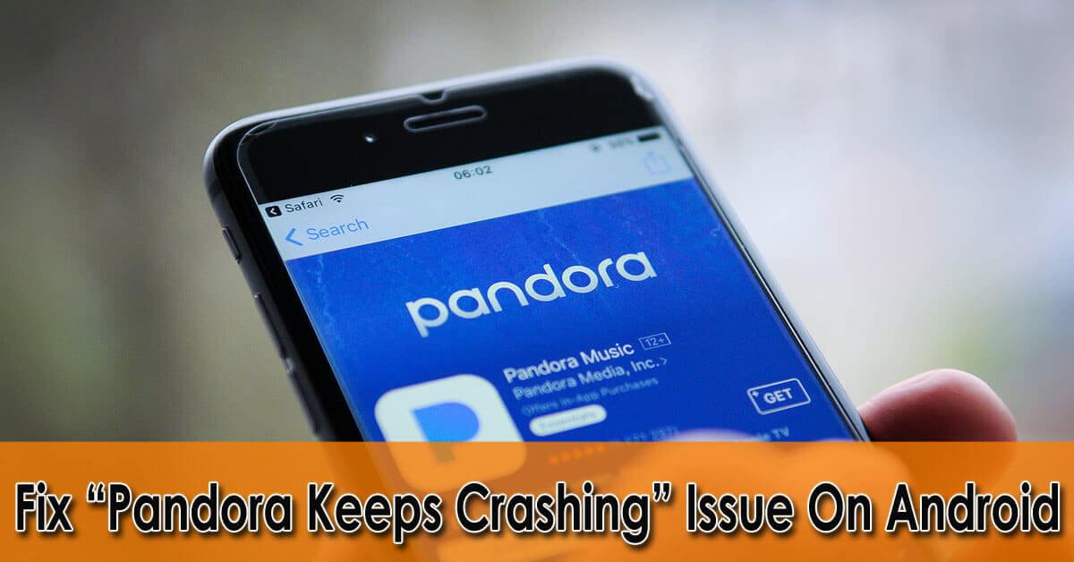 Fix-Pandora-Keeps-Crashing-Issue-On-Android