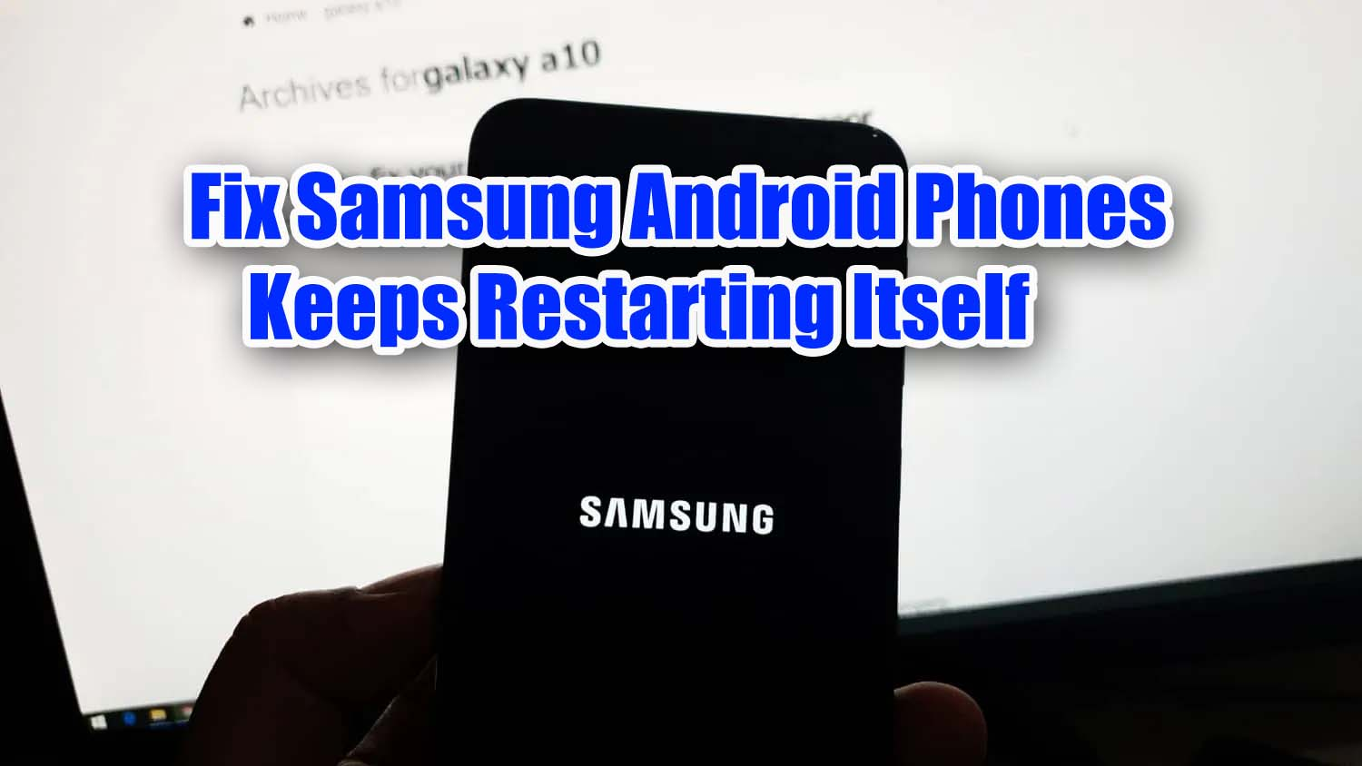Fix Samsung Android Phones Keeps Restarting Itself