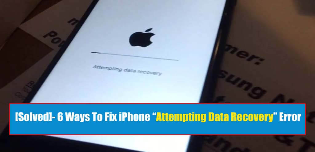 "Fix iPhone ""Attempting Data Recovery"" Error"