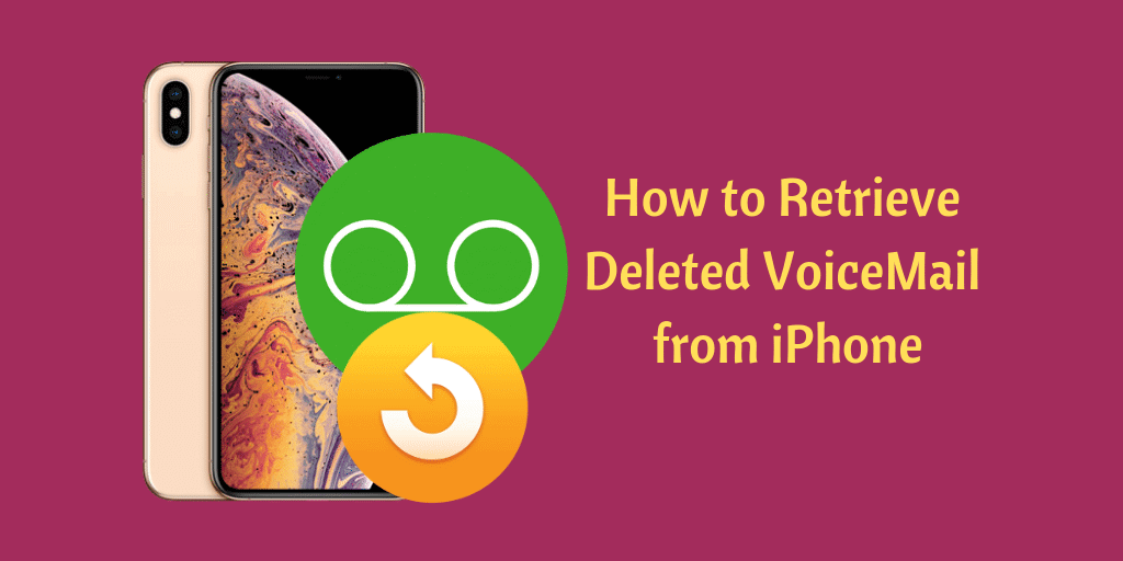 4 Ways To Recover Deleted, Missing, Disappeared Voicemail On iPhone