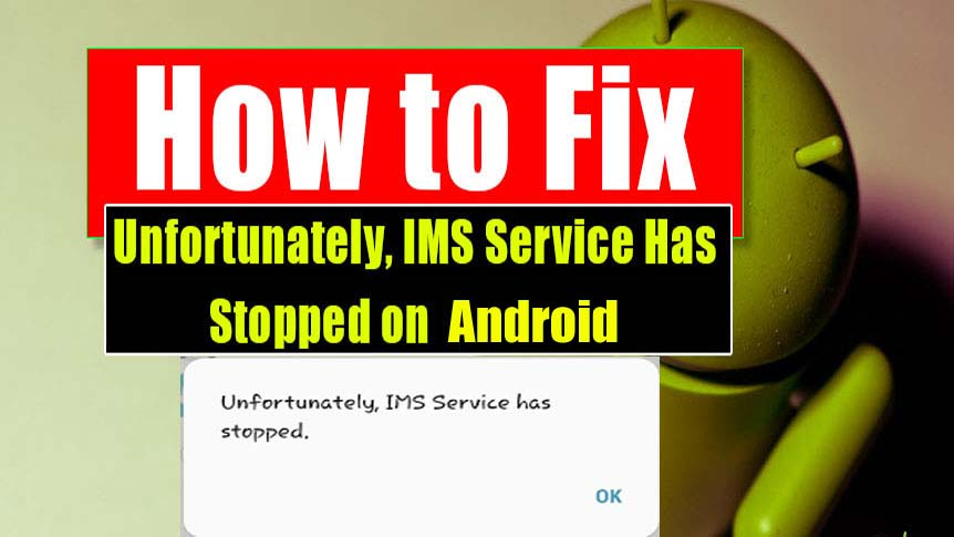 Fix IMS Service Has Stopped On Android