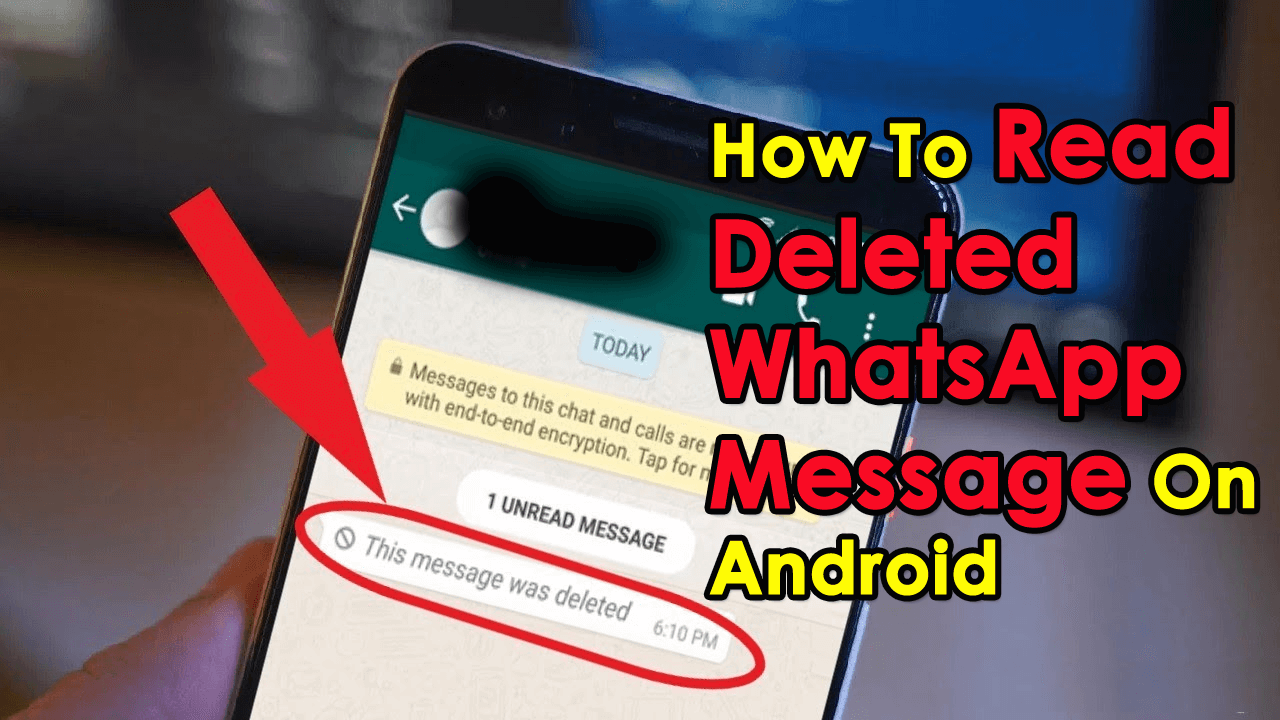 How To Read Deleted WhatsApp Message On Android