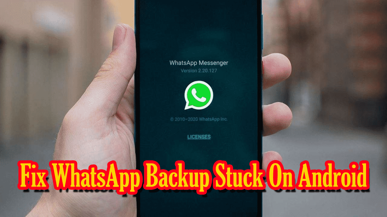 Fix WhatsApp Backup Stuck On Android