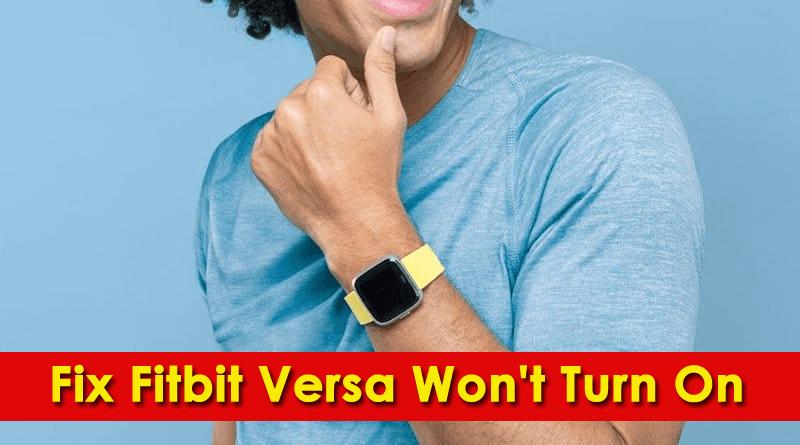 Fix Fitbit Versa Won't Turn On