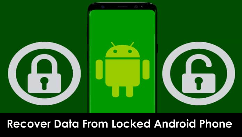 Recover Data From Locked Android Phone