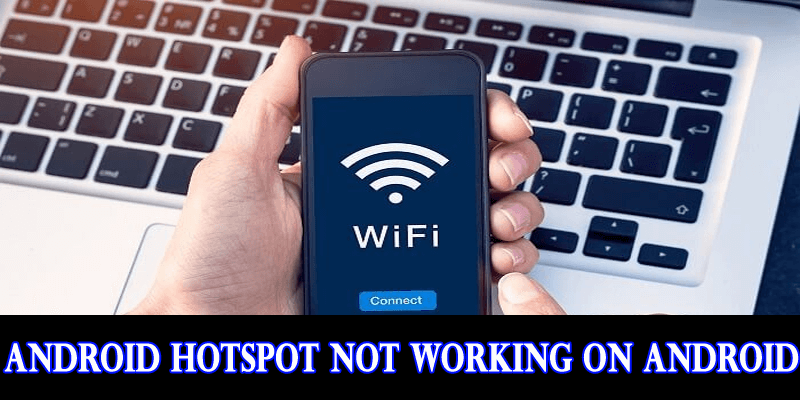 Fix Android Hotspot Not Working On Android